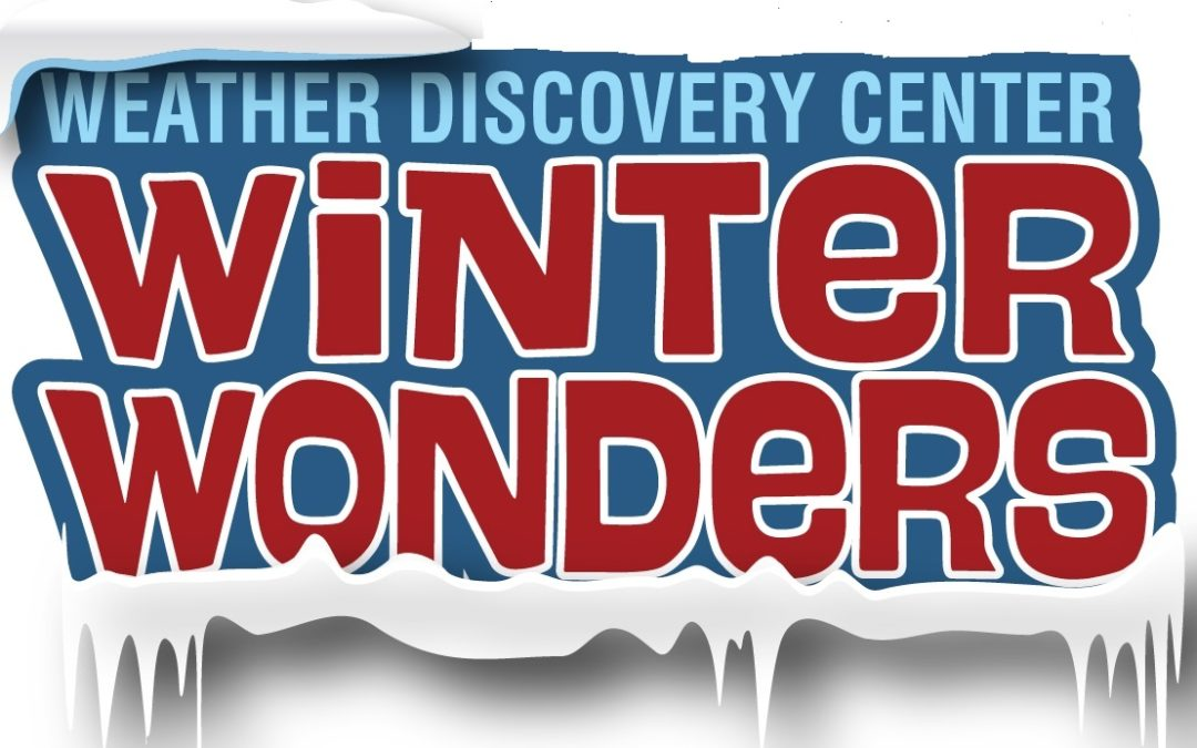 Winter Wonders coming to the Weather Discovery Center