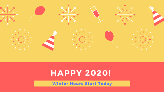 Happy New Year! Winter Hours Now in Effect